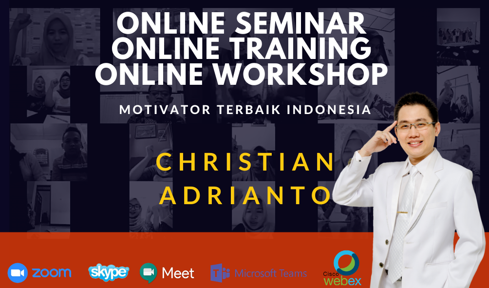 Motivator Christian Adrianto Go Online - ONLINE SEMINAR ONLINE TRAINING ONLINE WORKSHOP - Zoom Training