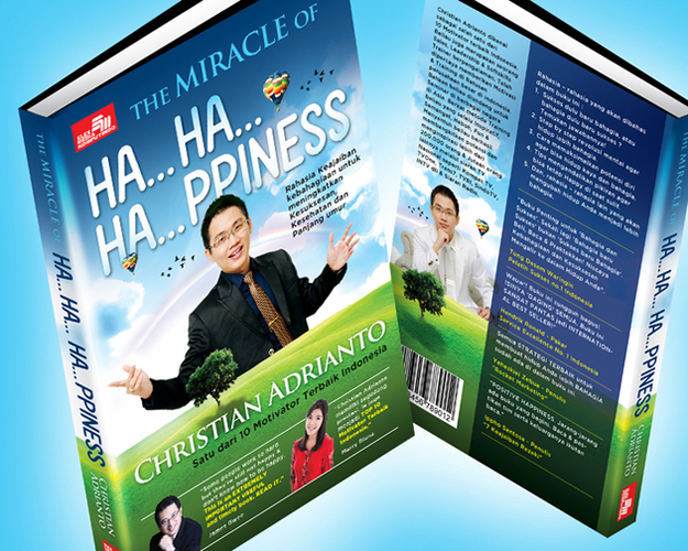 The Miracle of Ha...Ha... Ha...ppiness - Christian Adrianto Motivator Indonesia