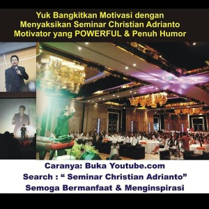 artikel motivasi, christian adrianto motivator, quote of the day, mario teguh, andrie wongso, merry riana, tung desem waringin, bong chandra, james gwee